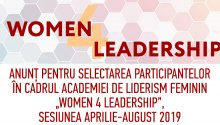 """Anunț pentru selectarea participantelor în cadrul Academiei de Liderism Feminin """"Women 4 Leadership"""", sesiunea aprilie-august 2019"""